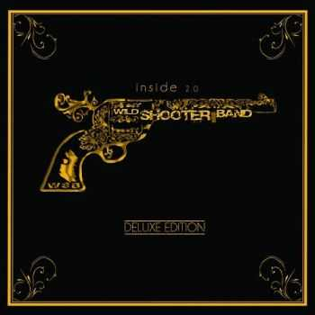 Wild Shooter Band - Inside 2.0 (Deluxe Edition) (2015)