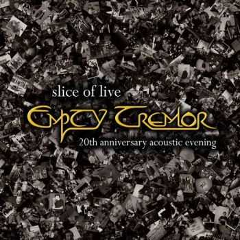 Empty Tremor - Slice of Live - 20th Anniversary Acoustic Evening (2015)