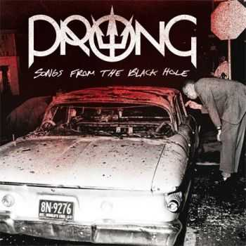 Prong - Songs From The Black Hole (2015)