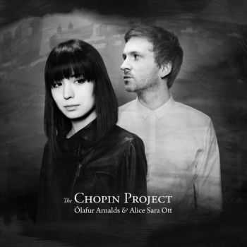 Ólafur Arnalds & Alice Sara Ott - The Chopin Project (2015)