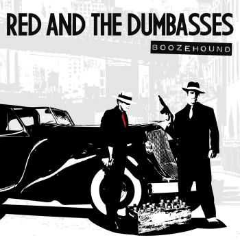 Red and the Dumbasses - Boozehound, EP (2011)