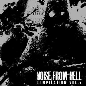 V.A. - NOISE FROM HELL COMPILATION VOL.7 (2015)