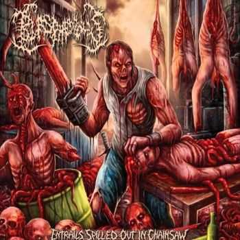Blasphemous - Entrails Spilled Out In Chainsaw [EP] (2015)