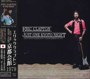 Eric Clapton - Just One Kyoto Night 1979 (Japanese Edition) (2015)