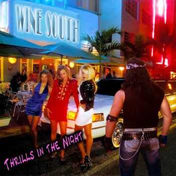 Wine South - Thrills In The Night (2015)