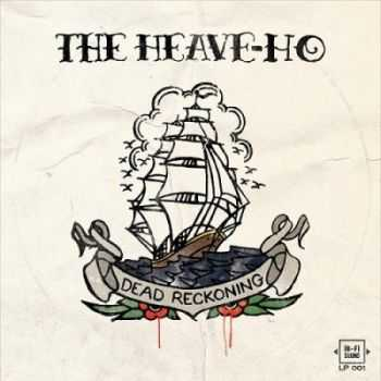 The Heave-Ho - Dead Reckoning (2015)