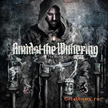 Amidst the Withering - The Dying of the Light (2015)