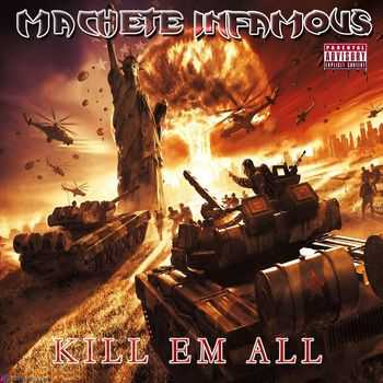 Machete Infamous - Kill em All (2015)