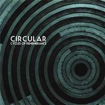 Circular - Cycles Of Remembrance (2010)