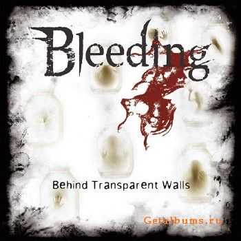 Bleeding - Behind Transparent Walls (2015)