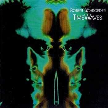 Robert Schroeder - Timewaves (1987)