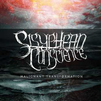 Sisyphean Conscience - Malignant Transformation (2014)