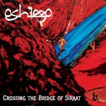 Oshiego - Crossing The Bridge Of Siraat (2015)
