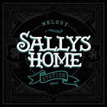 Sallys Home - Melody Station (2015)