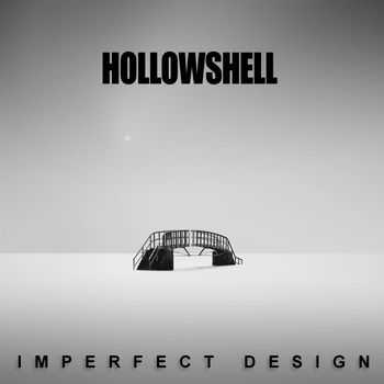 Hollowshell - Imperfect Design (2014)