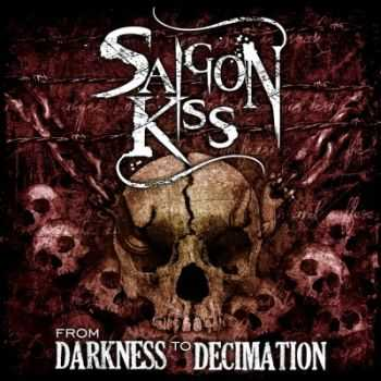 Saigon Kiss - From Darkness To Decimation (2015)