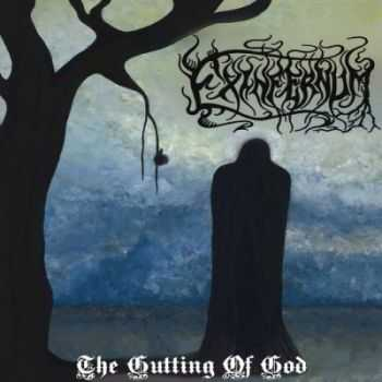 Exinfernum - The Gutting Of God (2015)
