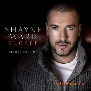 Shayne Ward - Closer (2015) [Deluxe Edition]