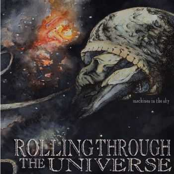 Rolling Through The Universe - Machines in the Sky (2014)