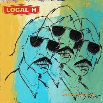 Local H - Hey, Killer (2015)