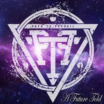 Path To Prevail - A Future Told [EP] (2015)