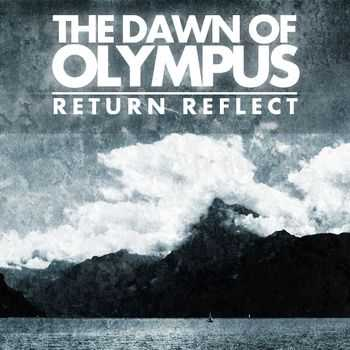 The Dawn Of Olympus - Return, Reflect (2014)