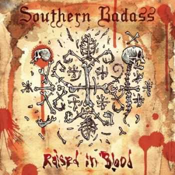 Southern Badass - Raised In Blood (2015)