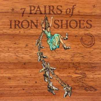 7 Pairs of Iron Shoes - 7 Pairs of Iron Shoes (2015)