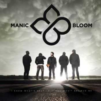 Manic Bloom - I Know What's Next...But You Won't Believe Me (2015)