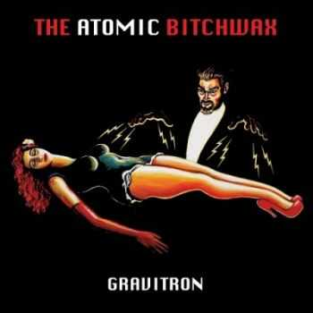 The Atomic Bitchwax - Gravitron (2015)