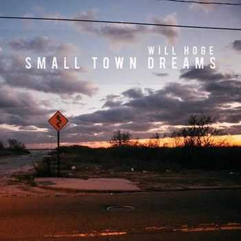 Will Hoge - Small Town Dreams (2015)