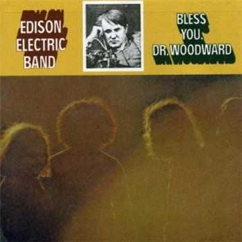 Edison Electric Band - Bless You Dr. Woodword (1970)