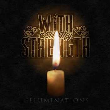 With All My Strength - Illuminations (2014)