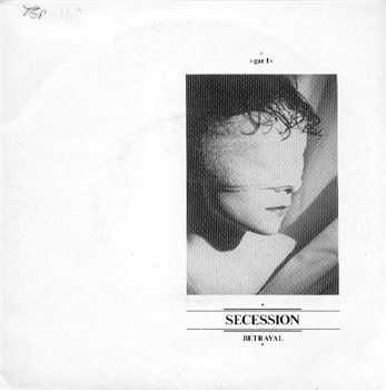 Secession - Betrayal 1983 (Vinyl, 7)