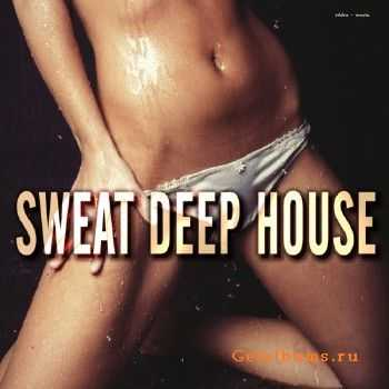 Sweat Deep House (2015)