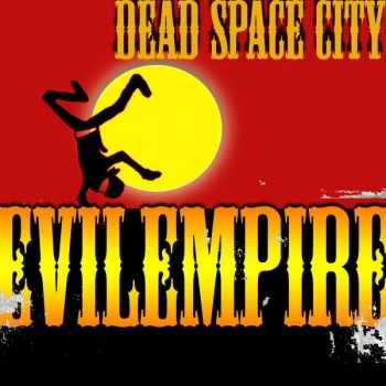 Evil Empire - Dead Space City (Trick Or Treat) (EP) (2013)