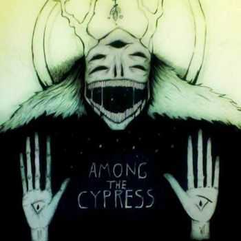 Among The Cypress - Among the Cypress (2015)