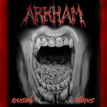 Arkham - Raising Worms [EP] (2015)