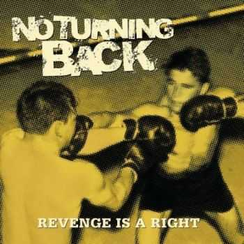 No Turning Back - Revenge Is A Right (2007)