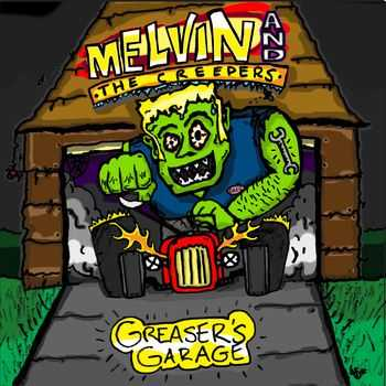 Melvin and the Creepers - Greaser's Garage (2015)