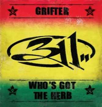 311 - Grifter / Who's Got The Herb (Single) (2015)