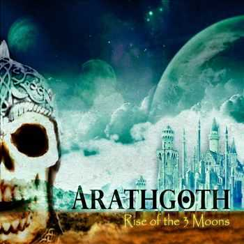 Arathgoth - Rise of the Three Moons (2015)