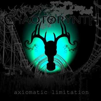 Chaotorynth - Axiomatic Limitation (2015)