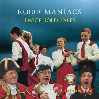 10,000 Maniacs - Twice Told Tales (2015)
