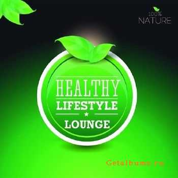 100% Nature Lounge Healthy Lifestyle (Best of Relaxing Wellness Spa Sounds) (2015)