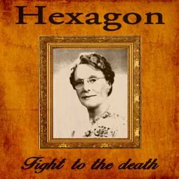 Hexagon - Fight To The Death (2015)
