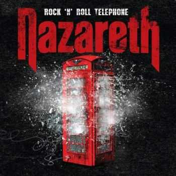 Nazareth - Rock 'n' Roll Telephone (Deluxe Edition) (2014)
