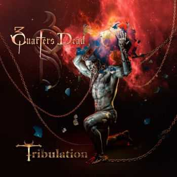3 Quarters Dead - Tribulation (2015)