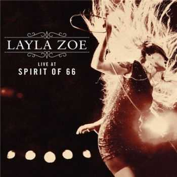 Layla Zoe - Live at Spirit of 66 (2015)