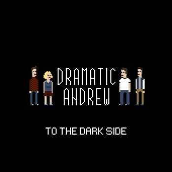 Dramatic Andrew - To The Dark Side [EP] (2015)
